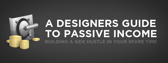 8 Sure-Fire Ways Freelance Designers Can Earn Passive Income