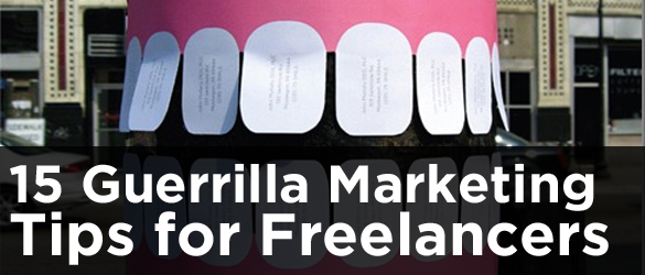 15 Guerrilla Marketing Tips For Freelancers