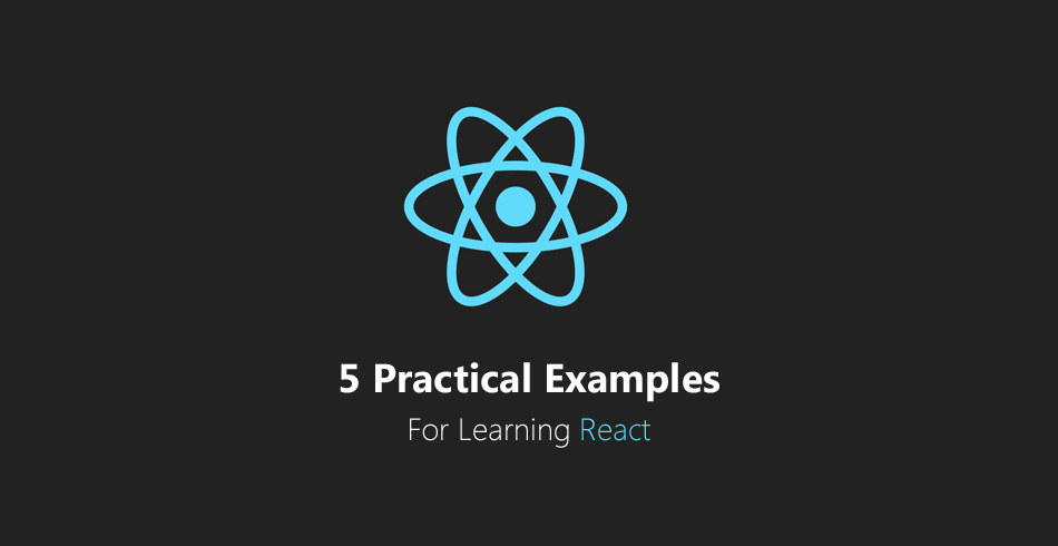 5-practical-examples-for-learning-react