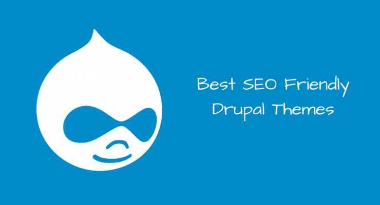 The Best SEO Friendly Themes For Your Drupal Website