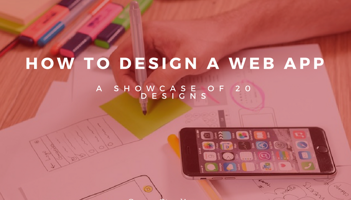How to Design a Web App: A Showcase of 20 Designs