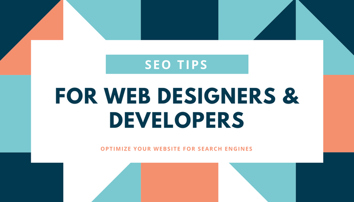 6 SEO Must-Haves for Web Designers & Developers