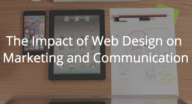 The Impact of Web Design on Marketing and Communication