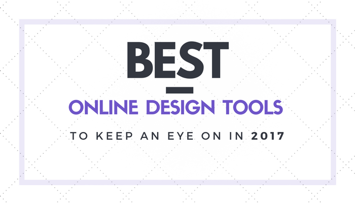 Best Online Tools for Graphic Design To Keep an Eye on in 2017