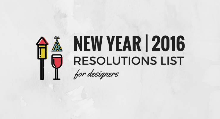 2016 New Year Resolution List for Designers & Creatives