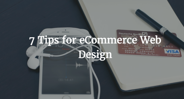 7 Tips for eCommerce Web Design